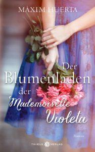 Buchempfehlung: Huerta-Der-Blumenladen-der-Mademoiselle-Violeta
