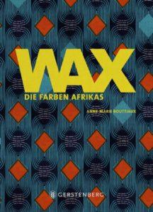 WAX – Die Farben Afrikas. Ein Buchtipp